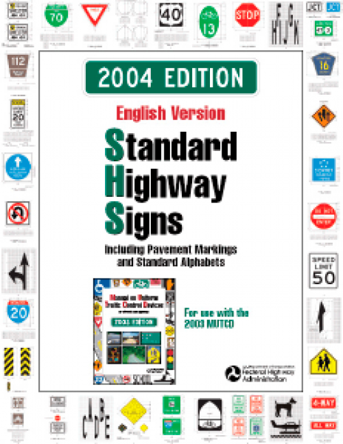 Federal Standard Highway Signs - 2004 Edition